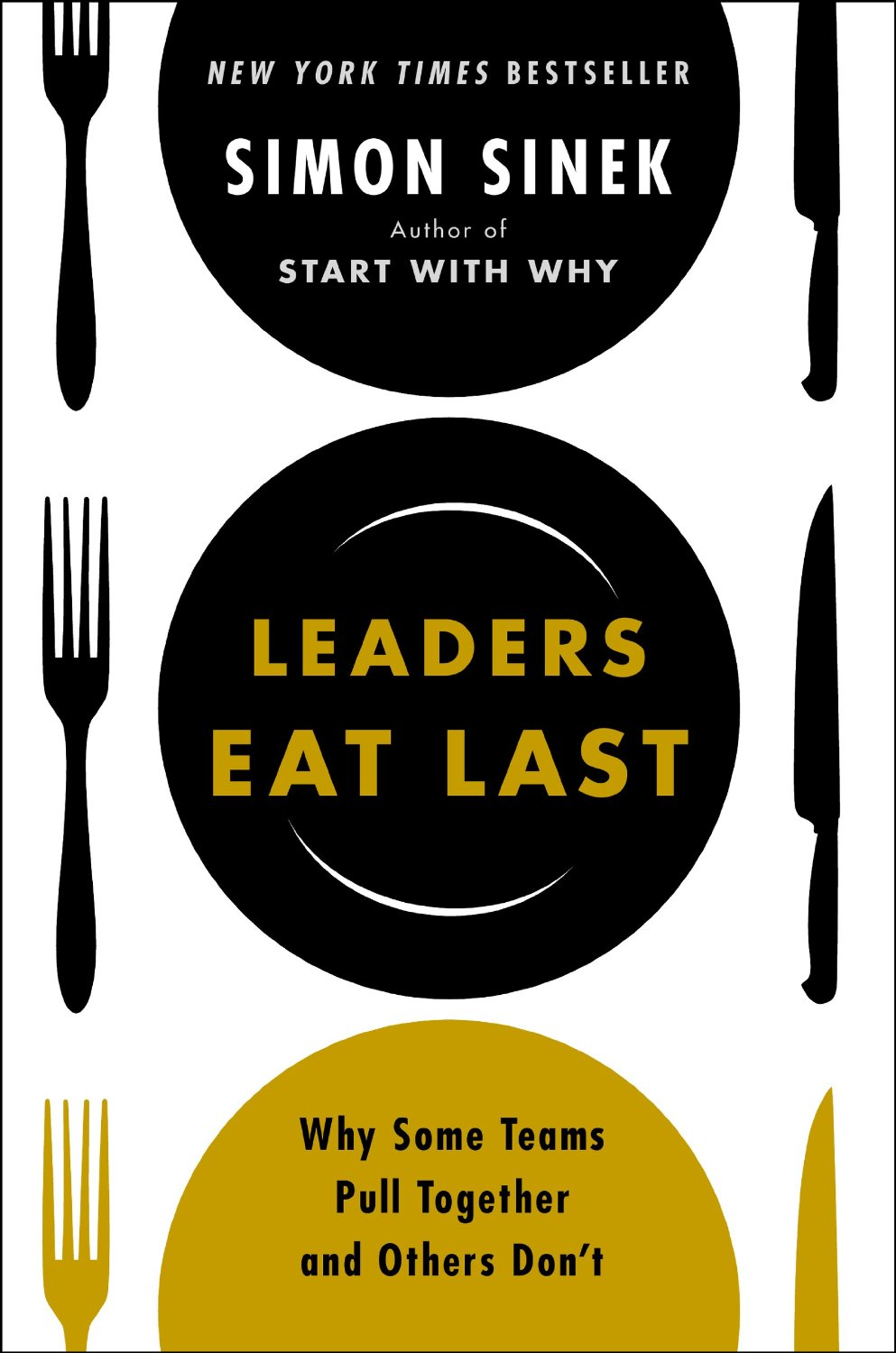 books every manager should read leaders eat last why some teams pull together and others don t by simon