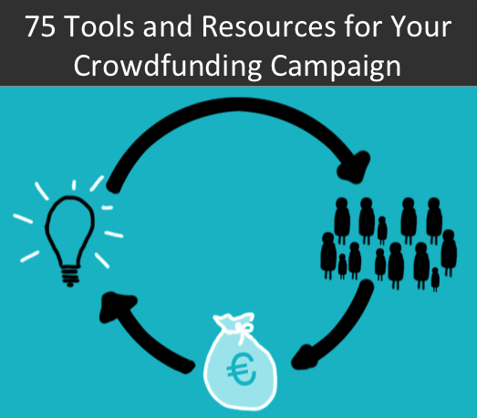 Your ultimate guide to crowdfunding tips, tools, resources, and sites on the web